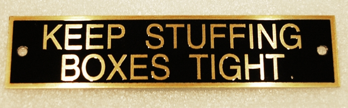 KEEP STUFFING BOXES TIGHT TAG